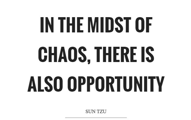 Opportunity in the Chaos